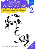 Junior Voiceworks 2: 33 More Songs for Children (v. 2)