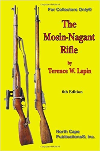 The Mosin-Nagant Rifle, 6th Edition (For collectors only