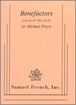 Book By Michael Frayn - Benefactors: A Play in Two Acts (1997-01-16)