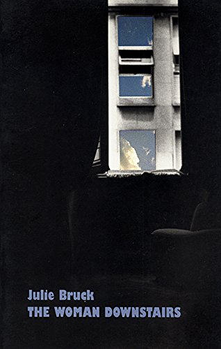 The Woman Downstairs by Julie Bruck