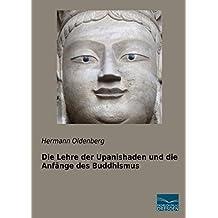 Die Lehre der Upanishaden und die Anfaenge des Buddhismus