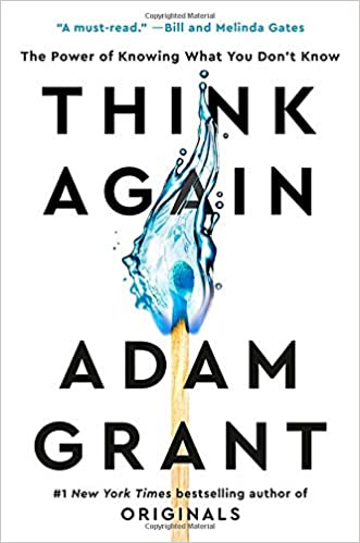Image result for Think Again: The Power of Knowing What You Don't Know – Adam Grant