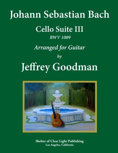 Johann Sebastian Bach - Cello Suite III BWV 1009: Arranged for Guitar pdf epub