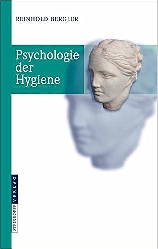E-Book kostenlos für iPad herunterladen Psychologie der Hygiene (German Edition) by Reinhold Bergler 3798518602 PDF CHM ePub