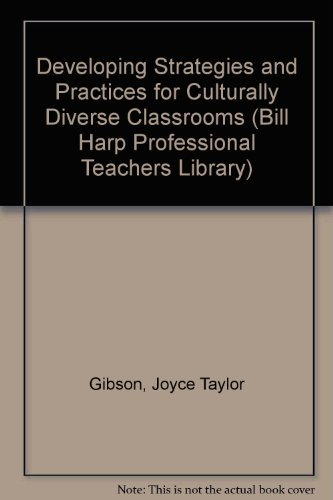 (Developing Strategies and Practices for Culturally Diverse Classrooms (Bill Harp Professional Teachers Library) by Gibson Joyce Taylor (1999-06-01))