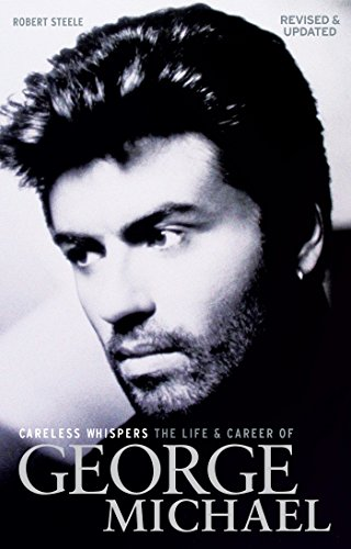 Pdf eBooks Careless Whispers: The Life & Career of George Michael