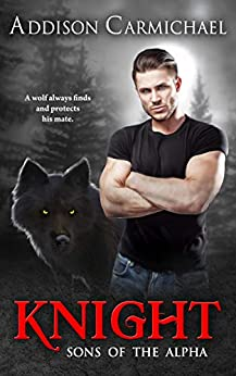 Knight (Sons of the Alpha Book 1) by [Carmichael, Addison]