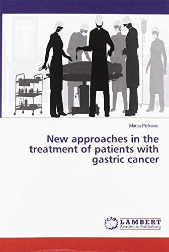 New approaches in the treatment of patients with gastric cancer