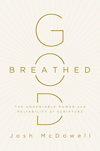 Mcdowell Autograph - God-Breathed: The Undeniable Power and Reliability of Scripture