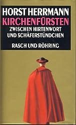 Kirchenfürsten. Zwischen Hirtenwort und Schäferstündchen