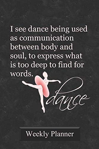 Dance Weekly Planner: 2019 Schedule Organizer for Ballet Dancers and Dance ()