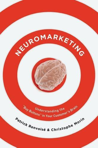 Neuromarketing: Understanding the Buy Buttons in Your Customer's Brain ()