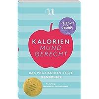 Kalorien mundgerecht, 16. Auflage: Das praxisorientierte Handbuch