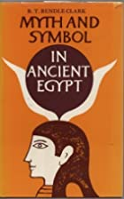 Myth and Symbol in Ancient Egypt by Unknown