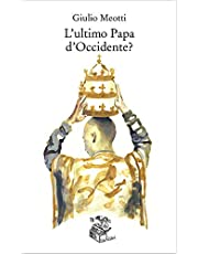 L'ultimo papa d'Occidente?