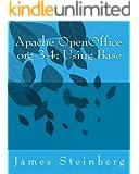 Apache OpenOffice.org 3.4: Using Base (Using Apache OpenOffice.org 3.4 Book 8)
