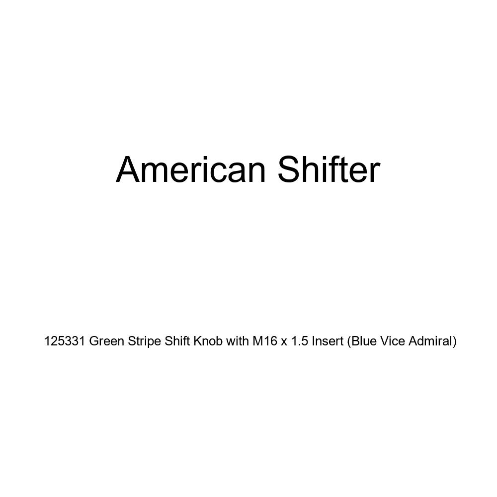 American Shifter 125331 Green Stripe Shift Knob with M16 x 1.5 Insert Blue Vice Admiral