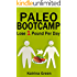 Paleo Bootcamp: Lose 1 Pound Per Day