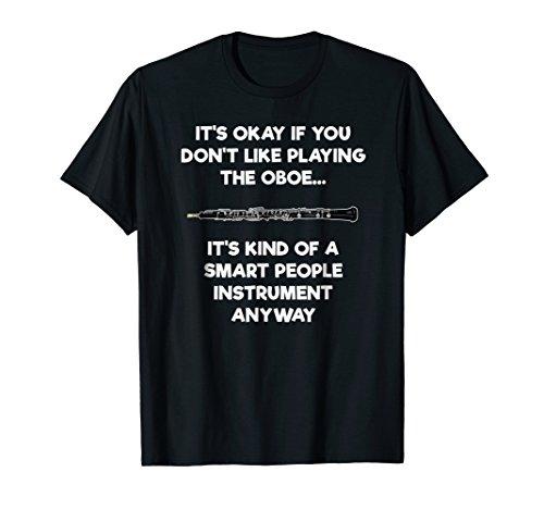 Oboe T-Shirt - Funny Smart Oboe Player