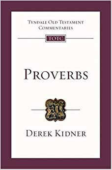 Proverbs: An Introduction and Survey (Tyndale Old Testament Commentaries)