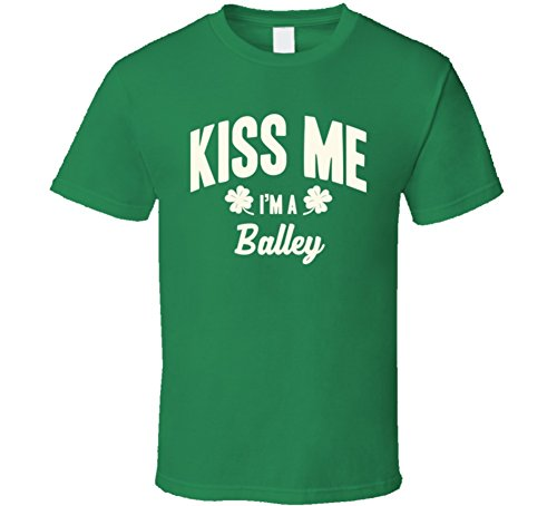Balley Kiss Me I'm a Last Name Irish Ireland St Patricks Day T Shirt XL Irish - Balley Fashion