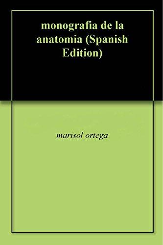 monografia de la anatomia (Spanish Edition)