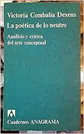 La poetica de lo neutro: analisis y critica del arte
