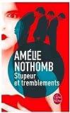 Stupeur Et Tremblements (Ldp Litterature) by Amelie Nothomb (2001-01-18)