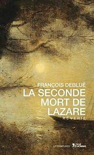 La seconde mort de Lazare : rêverie