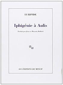 Iphigénie à Aulis par Euripide