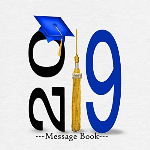 2019 Message Book: Graduation Large Square Message Book Keepsake Scrapbook Memory Year Book For High School College, University With Gift Log For ... Friends To Write In (Graduation Collections) -