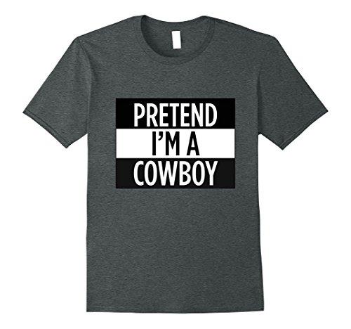 Mens Pretend I'm A Cowboy - Funny Costume T-Shirt XL Dark Heather