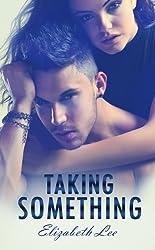 Taking Something (English Edition)