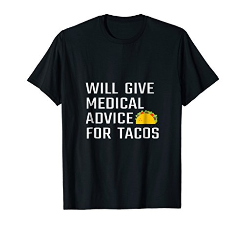 Funny Medical Doctor Gift T Shirt New Or Future MD Tacos ()