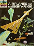 img - for The How and Why Wonder Book of Airplanes and the Story of Flight book / textbook / text book