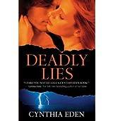 [Deadly Lies] [by: Cynthia Eden]