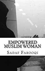 Empowered Muslim Woman: Islam is Her Strength