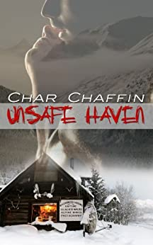 Unsafe Haven by [Chaffin, Char]