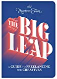 The Big Leap: A Guide to Freelancing for Creatives