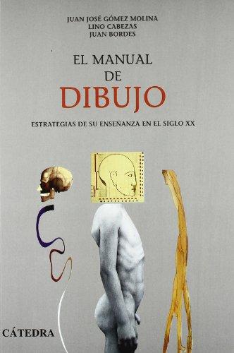 Descargar Libro El Manual De Dibujo: Estrategias De Su Enseñanza En El Siglo Xx Juan José Gómez Molina