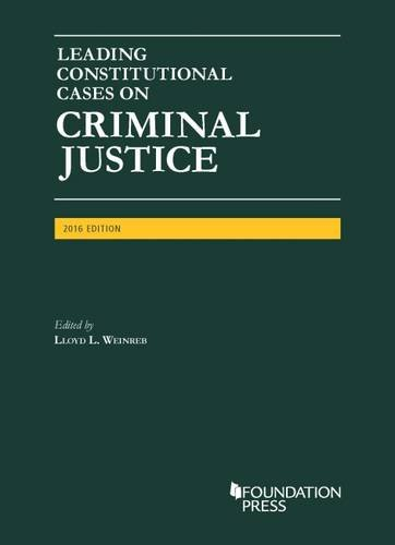 Leading Constitutional Cases On Criminal Justice, 2016 (University Casebook Series)