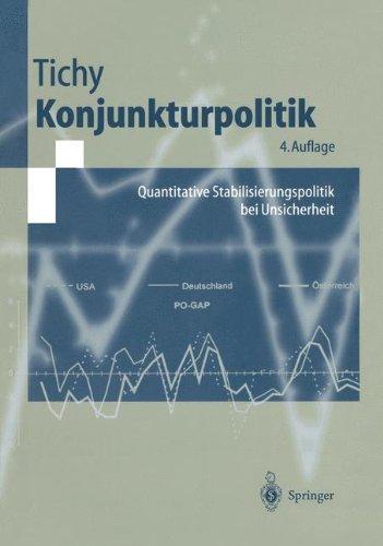Konjunkturpolitik: Quantitative Stabilisierungspolitik bei Unsicherheit (Springer-Lehrbuch) (German Edition) by Springer