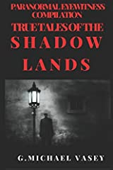 Paranormal Eyewitness Compilation: True Tales of the Shadowlands Paperback