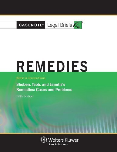 Casenote Legal Briefs: Remedies, Keyed to Shoben, Tabb, and Janutis, Fifth Edition 5th edition by Casenote Legal Briefs (2012) Paperback