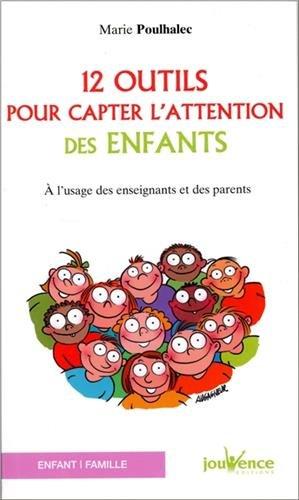 12 Outils pour Capter l'Attention des Enfants (pour les enseignants et les parents)