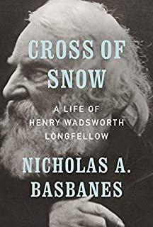 Book Cover: Cross of Snow: A Life of Henry Wadsworth Longfellow