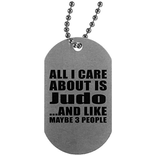 All I Care About Is Judo - Silver Dog Tag Military ID Pendant Necklace Chain - Fun-ny Gift for Friend Mom Dad Kid Son Daughter Mother's Father's Day Birthday Anniversary
