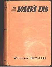 The Loser's End by William Heyliger