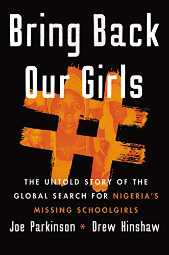 Book Cover: Bring Back Our Girls: The Untold Story of the Global Search for Nigeria's Missing Schoolgirls