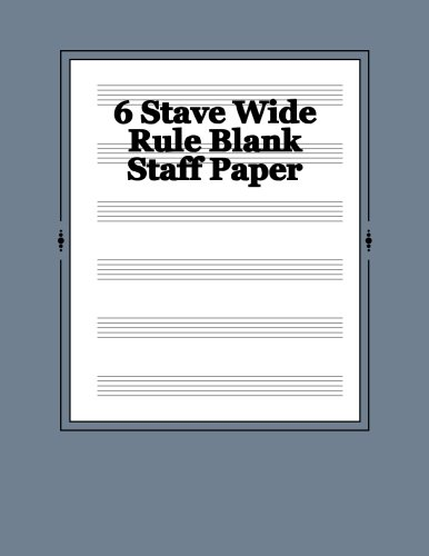 Download 6 Stave Wide Rule Blank Staff Paper: 100 Sheets pdf epub